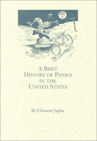 Download A brief history of panics and their periodical occurrence in the United States