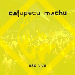 Catupecu Machu - Y lo que quiero es que pises sin el suelo