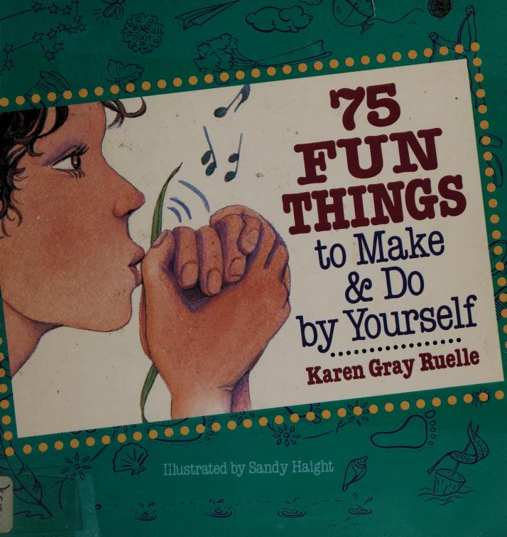 75 fun things to make and do yourself by Jean Little