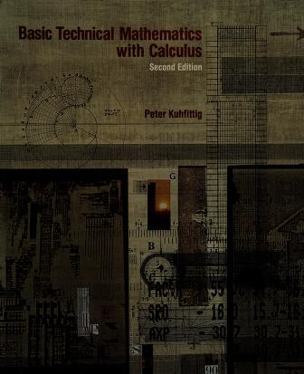 Cover of: Basic technical mathematics with calculus | Peter K. F. Kuhfittig