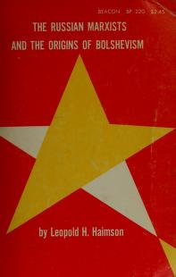 Cover of: Russian Marxists and the Origins of Bolshevism | Leopold H. Haimson