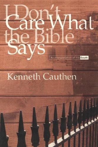 I don't care what the Bible says by Kenneth Cauthen