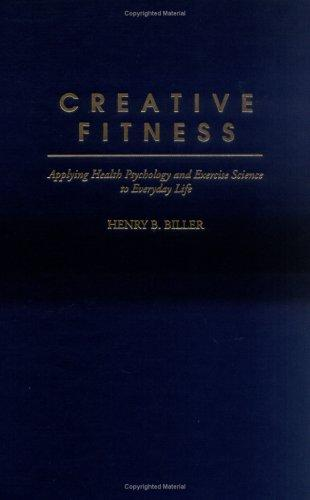Creative Fitness by Henry B. Biller