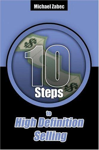 Ten Steps to High Definition Selling by Michael Zabec