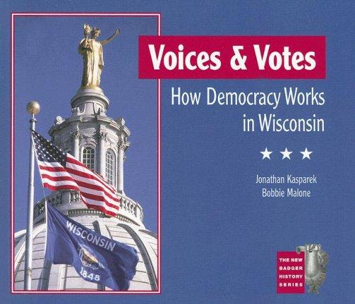 Image 0 of Voices and Votes: How Democracy Works in Wisconsin (New Badger History)
