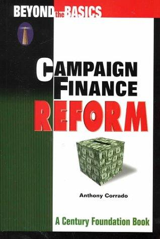 Campaign Finance Reform by Anthony Corrado