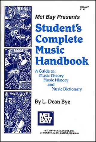 Mel Bay Students Complete Music Handbook by Dean L. Bye