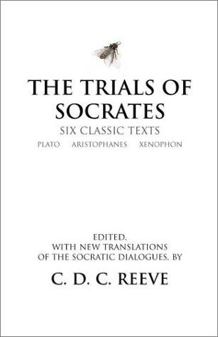 The Trials of Socrates by Plato, Aristophanes, Xenophon